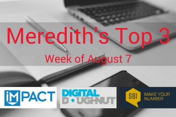 Our Top 3 Digital Marketing Articles   August 7