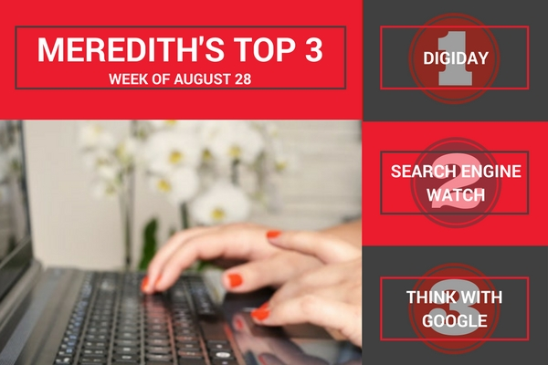 Our Top 3 Digital Marketing Articles   August 28