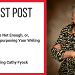 Guest Post: Once is Not Enough, or, The Art of Repurposing Your Writing