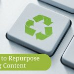 11 Ways to Repurpose Blog Content