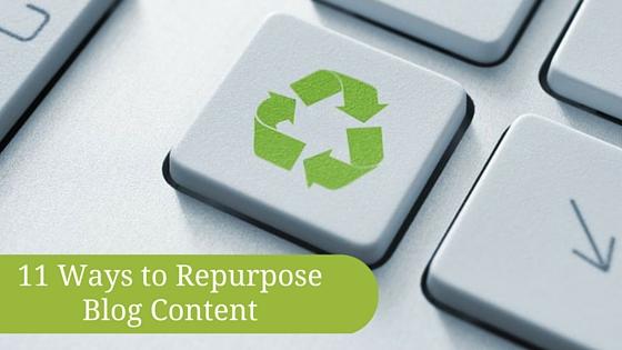 11WaystoRepurposeBlogContent
