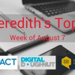 Our Top 3 Digital Marketing Articles | August 7