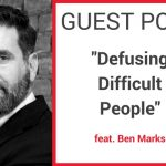 Guest Blog   Defusing Difficult People