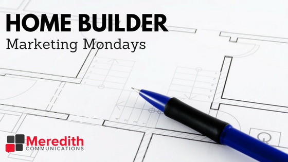 Home Builder Marketing Mondays
