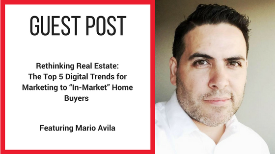 "Rethinking Real Estate: The Top 5 Digital Trends for Marketing to ""In-Market"" Home Buyers"