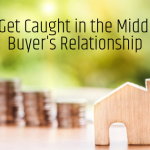 Guest Post | Don't Get Caught in the Middle of a Buyer's Relationship