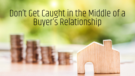 Don't Get Caught in the Middle of a Buyer's Relationship