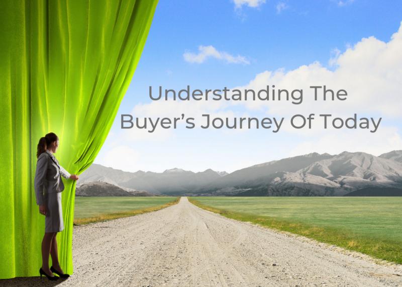 Understanding the Buyer's Journey of Today