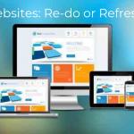 Websites: Re-do or Refresh?