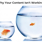 Why Your Content Isn't Working