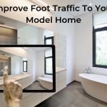 Improve Foot Traffic To Your Model Home