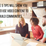 These 5 Tips Will Show You How To Use Video Content to Build Communities