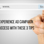 Experience Ad Campaign Success with These 3 Tips