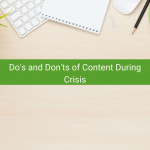 Do's and Don'ts of Content During Crisis