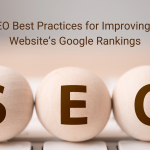 10 SEO Best Practices for Improving Your Website's Google Rankings