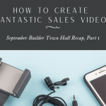 How to Create FANtastic Sales Videos – Sept Builder Town Hall Recap, Part I
